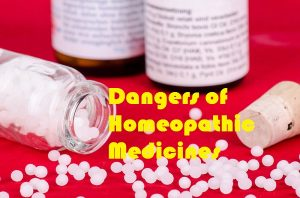 Dangers Of Homeopathic Medicines