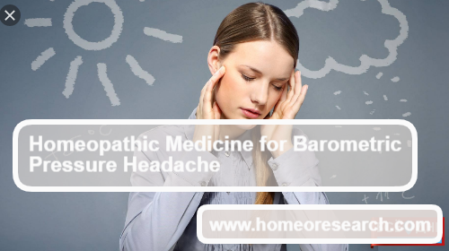 Homeopathic remedy for Barometric pressure headache
